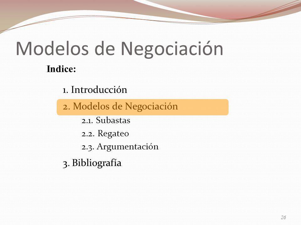 Modelos de Negociación 1.Introducción 2. Modelos de Negociación 2.1.