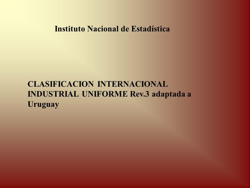 CLASIFICACION INTERNACIONAL INDUSTRIAL UNIFORME Rev.3 adaptada a Uruguay Instituto Nacional de Estadística
