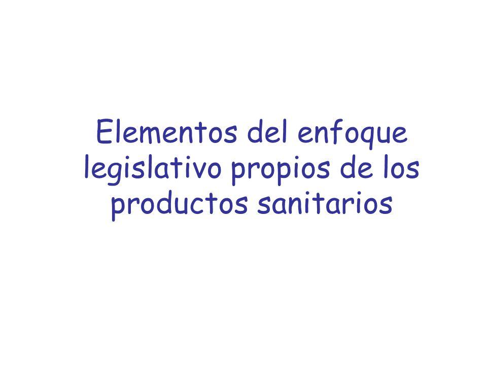 Elementos del enfoque legislativo propios de los productos sanitarios