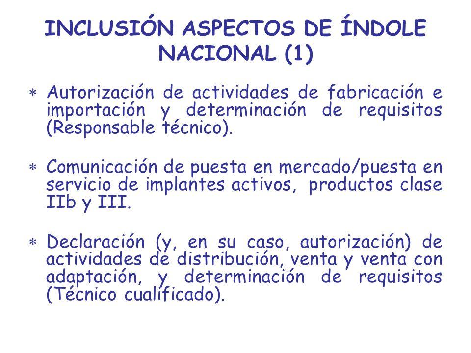 INCLUSIÓN ASPECTOS DE ÍNDOLE NACIONAL (1) Autorización de actividades de fabricación e importación y determinación de requisitos (Responsable técnico)