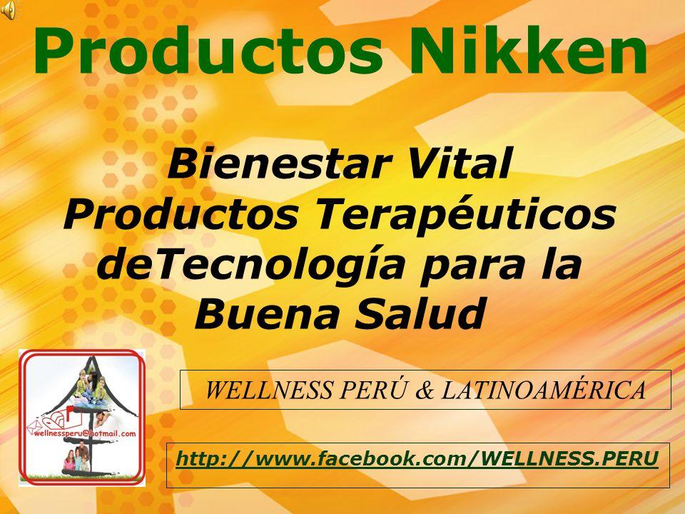 Productos Nikken http://www.facebook.com/WELLNESS.PERU Bienestar Vital Productos Terapéuticos deTecnología para la Buena Salud WELLNESS PERÚ & LATINOA