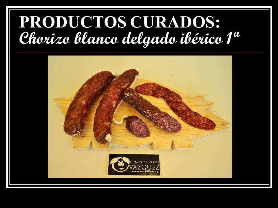 PRODUCTOS CURADOS: Chorizo rojo delgado ibérico 1ª.
