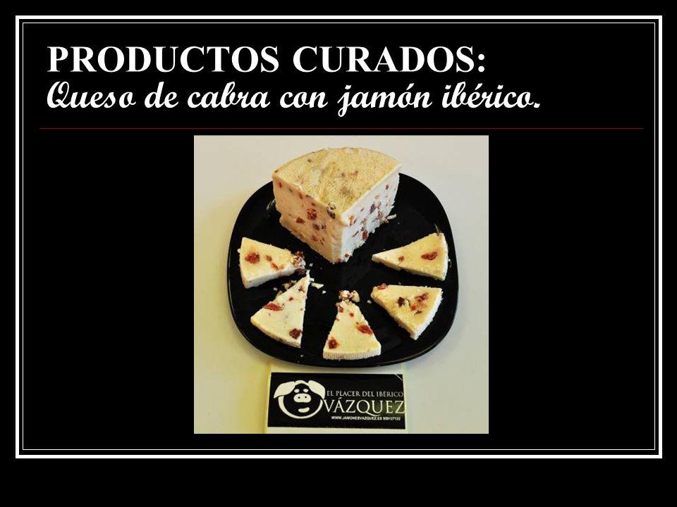 PRODUCTOS CURADOS: Queso de cabra.