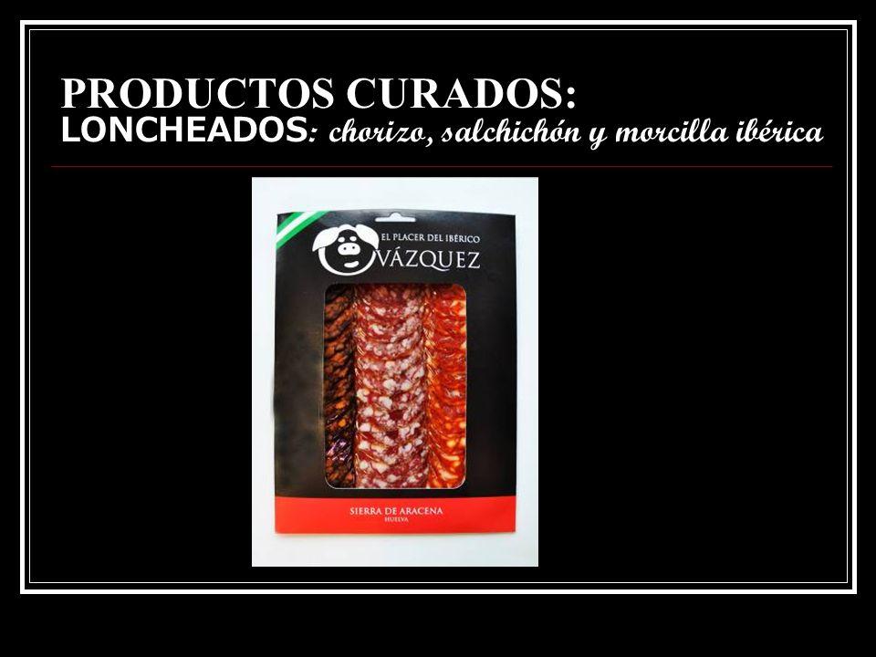 PRODUCTOS CURADOS: LONCHEADOS : chorizo, s alchichón y caña de lomo ibéricos