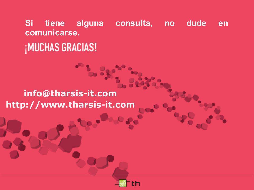 info@tharsis-it.com http://www.tharsis-it.com Si tiene alguna consulta, no dude en comunicarse.