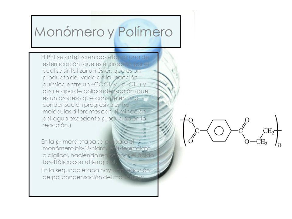 El PET se sintetiza en dos etapas una de esterificación (que es el proceso por el cual se sintetizar un éster, que es un producto derivado de la reacc