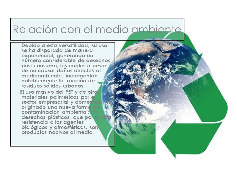 Relación con el medio ambiente Debido a esta versatilidad, su uso se ha disparado de manera exponencial, generando un número considerable de desechos