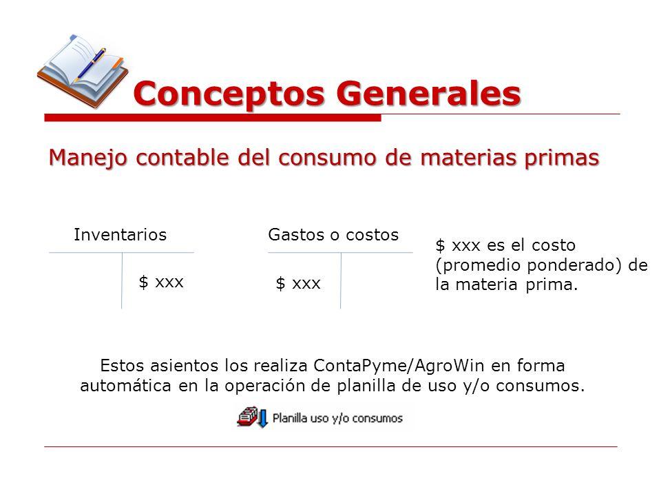 Conceptos Generales Manejo contable del consumo de materias primas InventariosGastos o costos $ xxx $ xxx es el costo (promedio ponderado) de la mater