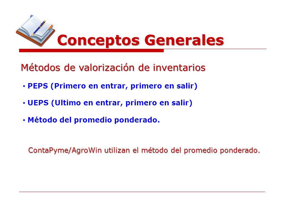 Conceptos Generales Métodos de valorización de inventarios PEPS (Primero en entrar, primero en salir) UEPS (Ultimo en entrar, primero en salir) Método