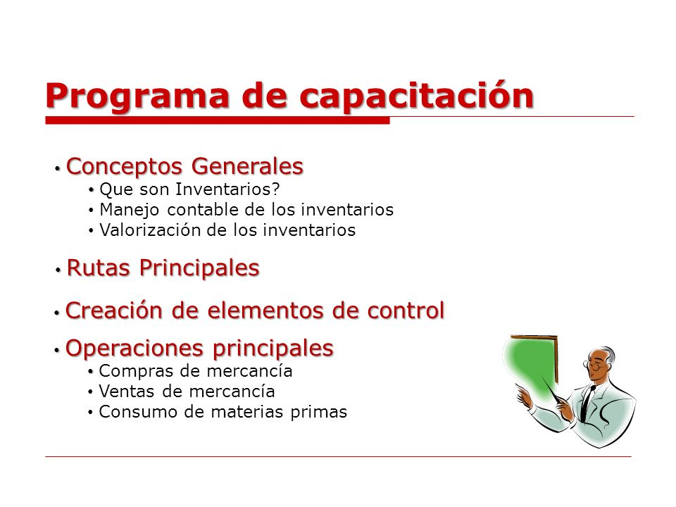 Programa de capacitación Conceptos Generales Conceptos Generales Que son Inventarios? Manejo contable de los inventarios Valorización de los inventari