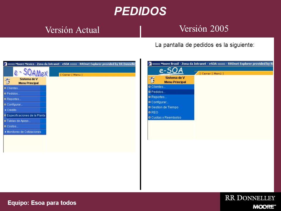 Equipo: Esoa para todos La pantalla de pedidos es la siguiente: PEDIDOS Versión 2005 Versión Actual