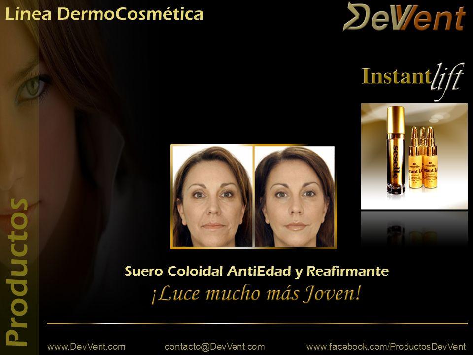 www.DevVent.com contacto@DevVent.com www.facebook.com/ProductosDevVent Suero Coloidal AntiEdad y Reafirmante Línea DermoCosmética Productos