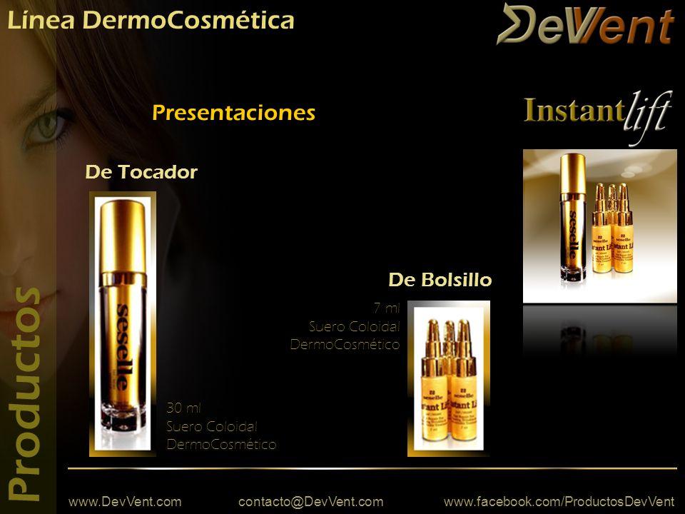 www.DevVent.com contacto@DevVent.com www.facebook.com/ProductosDevVent Línea DermoCosmética Productos De Tocador 30 ml Suero Coloidal DermoCosmético Presentaciones De Bolsillo 7 ml Suero Coloidal DermoCosmético