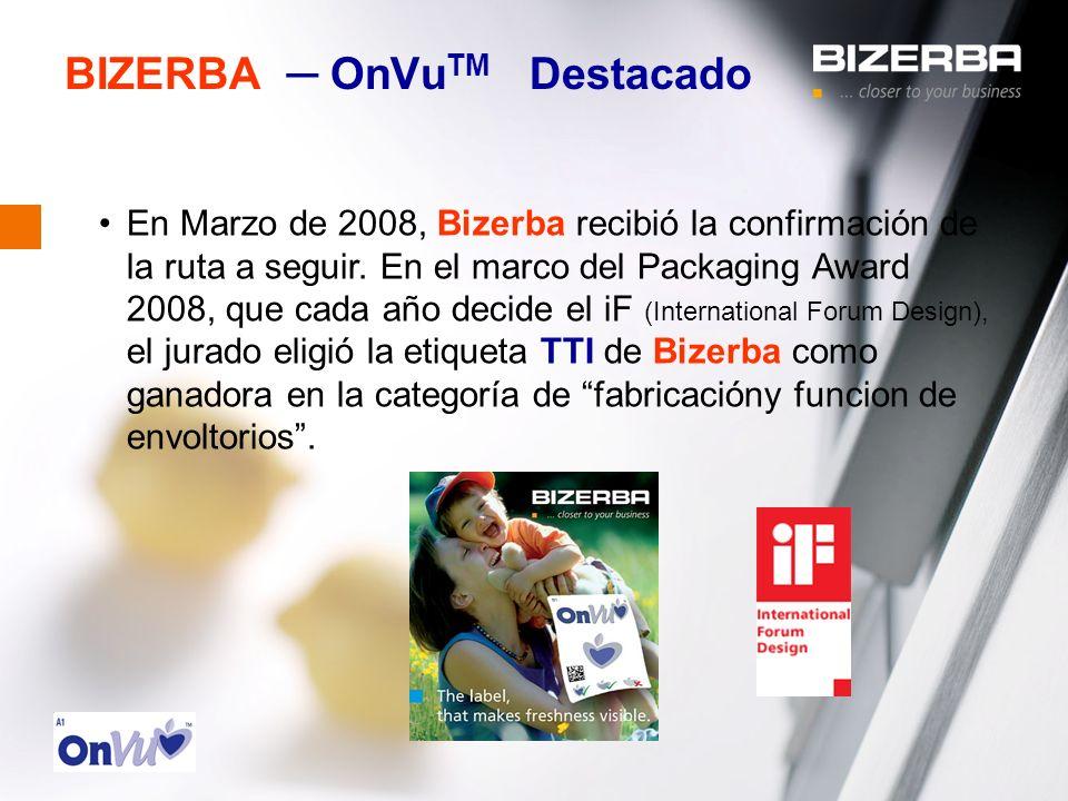31.10.2000 BIZERBA OnVu TM Destacado En Marzo de 2008, Bizerba recibió la confirmación de la ruta a seguir. En el marco del Packaging Award 2008, que