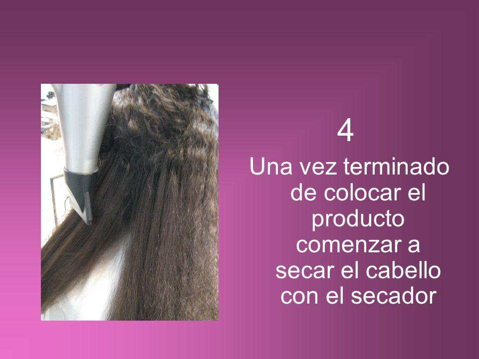 4 Una vez terminado de colocar el producto comenzar a secar el cabello con el secador