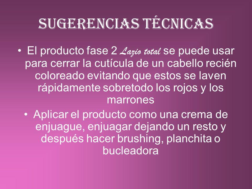Sugerencias técnicas El producto fase 2 Lazio total se puede usar para cerrar la cutícula de un cabello recién coloreado evitando que estos se laven r