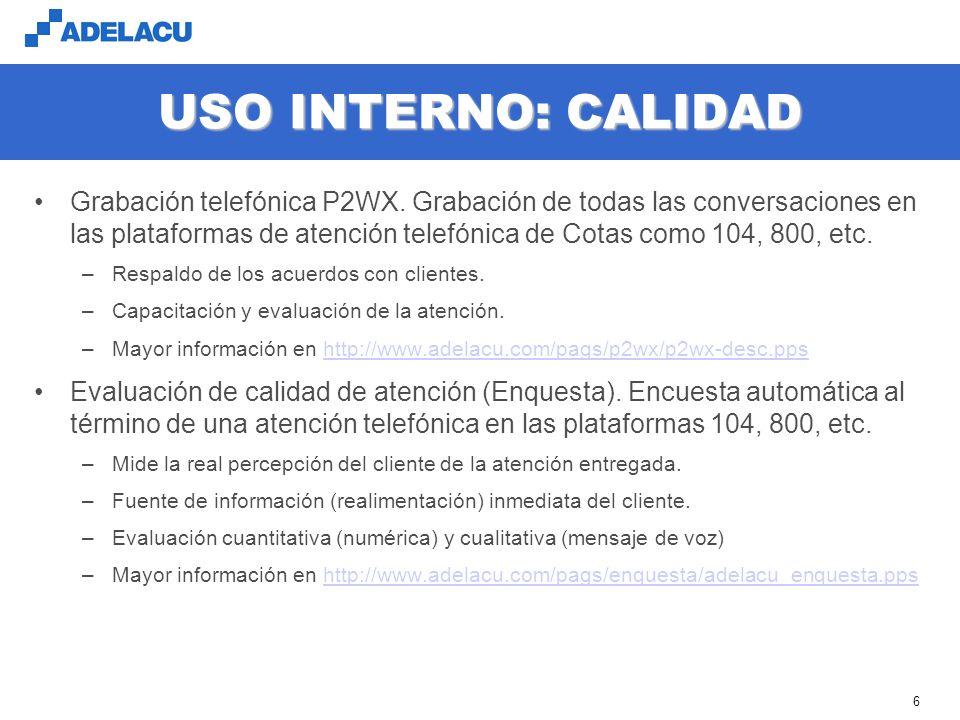 www.adelacu.com 6 USO INTERNO: CALIDAD Grabación telefónica P2WX.