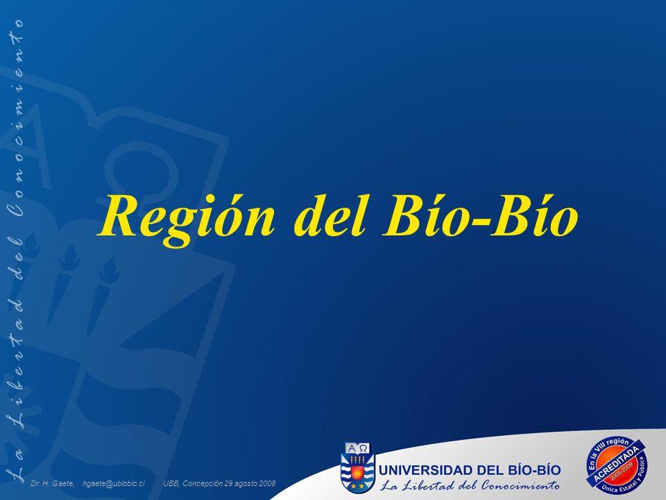 UBB, Concepción 29 agosto 2008 Región del Bío-Bío Dr. H. Gaete, hgaete@ubiobio.cl