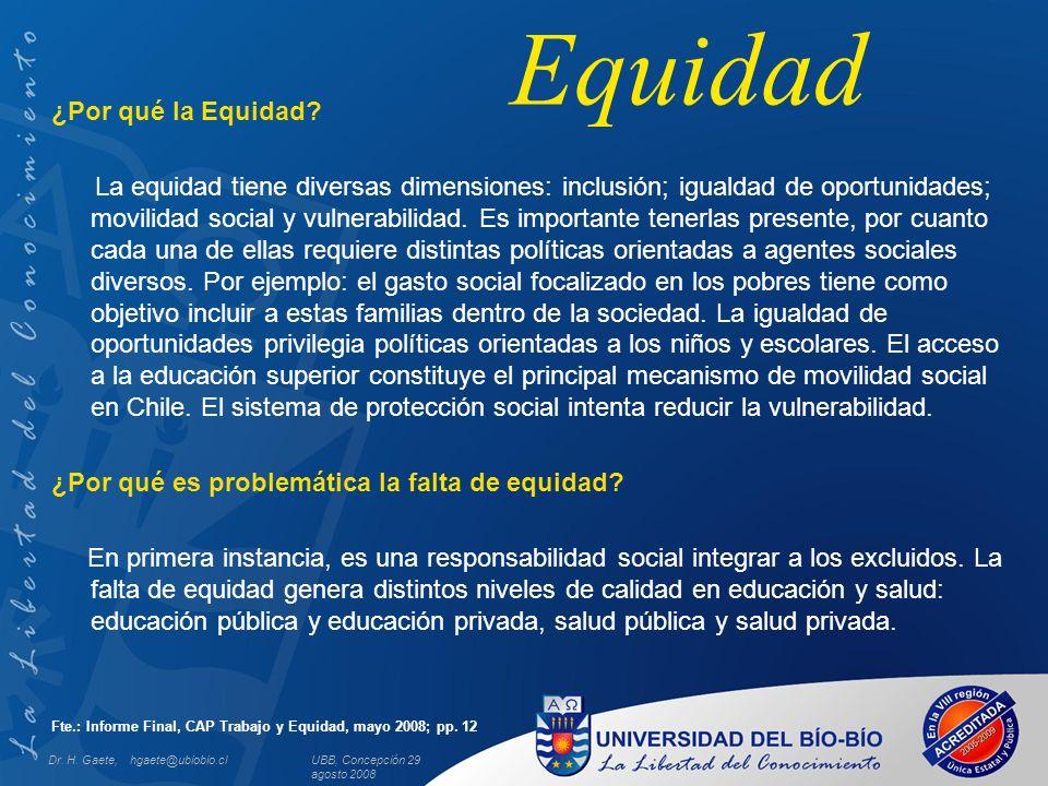 ¿Por qué la Equidad? La equidad tiene diversas dimensiones: inclusión; igualdad de oportunidades; movilidad social y vulnerabilidad. Es importante ten