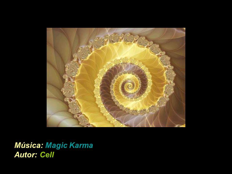 Música: Magic Karma Autor: Cell