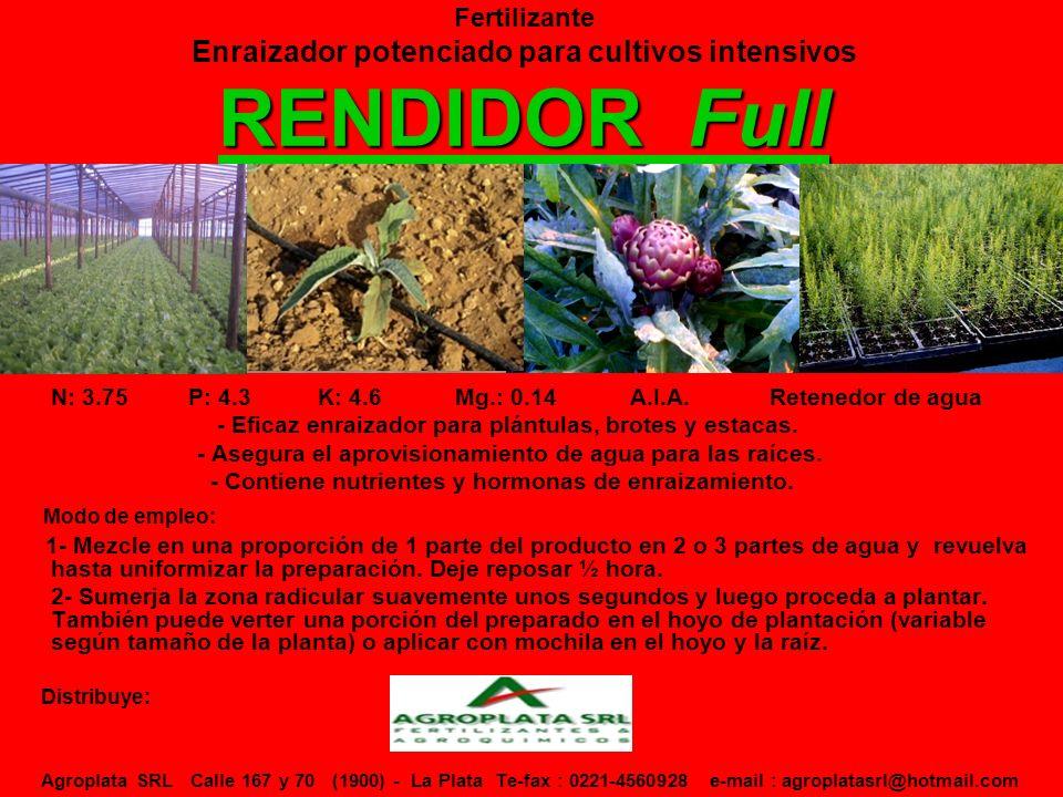 RENDIDOR Full Fertilizante Enraizador potenciado para cultivos intensivos RENDIDOR Full N: 3.75 P: 4.3 K: 4.6 Mg.: 0.14 A.I.A.