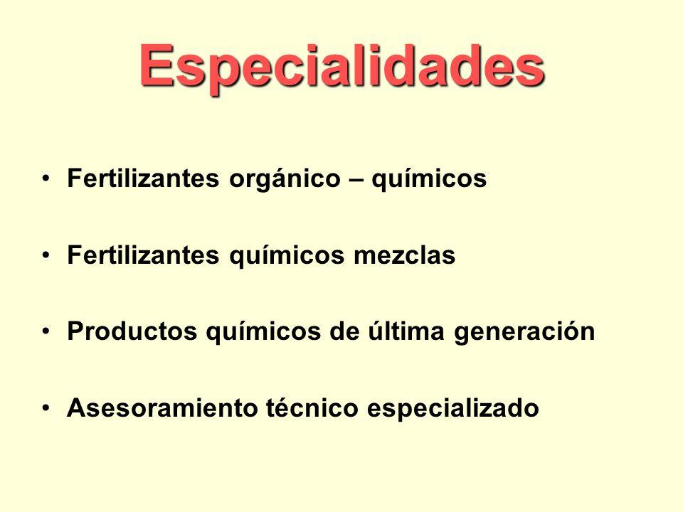 Especialidades Fertilizantes orgánico – químicos Fertilizantes químicos mezclas Productos químicos de última generación Asesoramiento técnico especializado