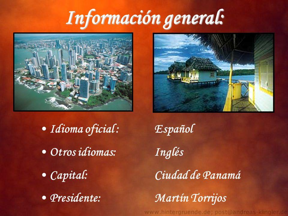 Información general: Idioma oficial : Español Otros idiomas: Inglés Capital: Ciudad de Panamá Presidente: Martín Torrijos