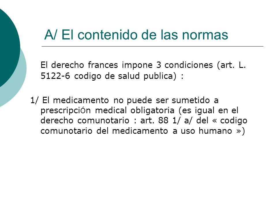 A/ El contenido de las normas El derecho frances impone 3 condiciones (art.
