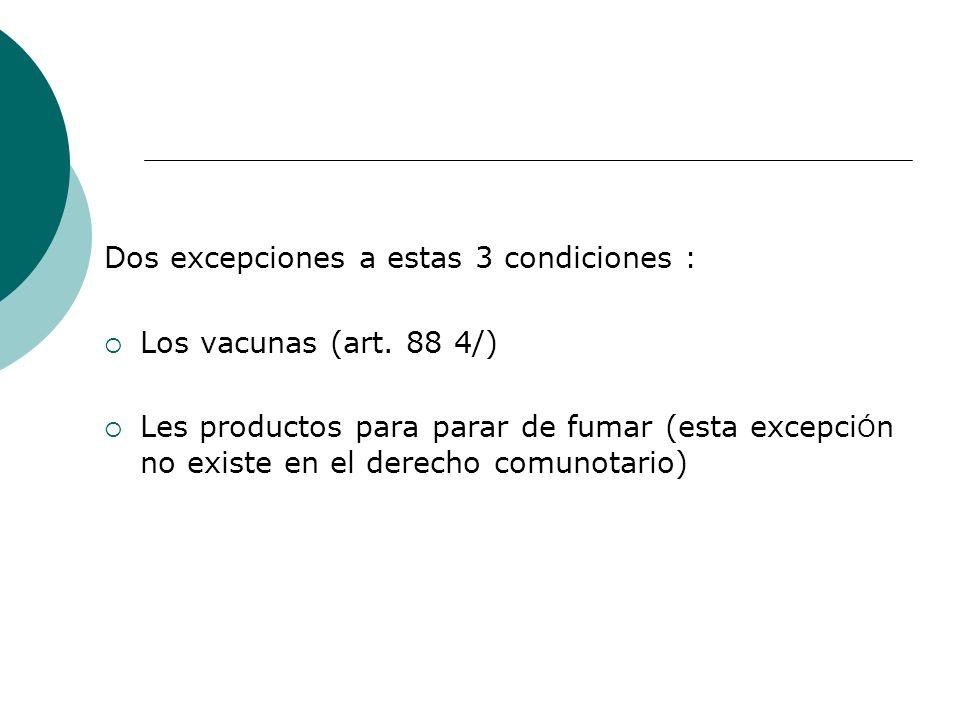 Dos excepciones a estas 3 condiciones : Los vacunas (art.