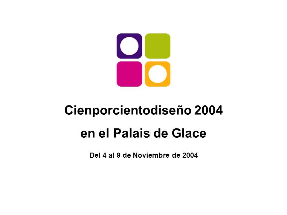 Cienporcientodiseño 2004 en el Palais de Glace Del 4 al 9 de Noviembre de 2004