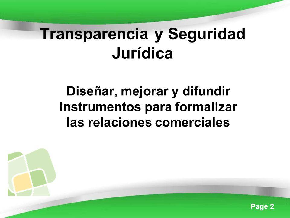 Page 2 Transparencia y Seguridad Jurídica Diseñar, mejorar y difundir instrumentos para formalizar las relaciones comerciales