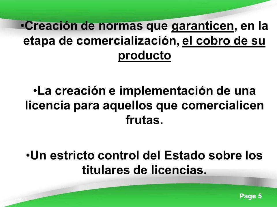 Page 5 Creación de normas que garanticen, en la etapa de comercialización, el cobro de su producto La creación e implementación de una licencia para aquellos que comercialicen frutas.