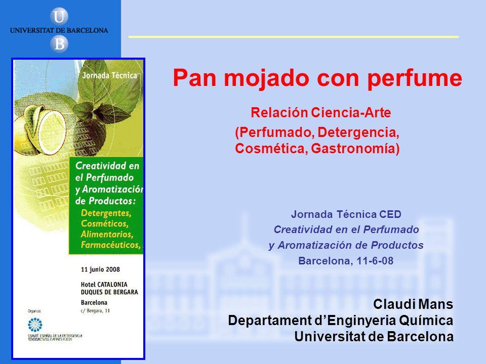 Pan mojado con perfume Relación Ciencia-Arte (Perfumado, Detergencia, Cosmética, Gastronomía) Jornada Técnica CED Creatividad en el Perfumado y Aromat