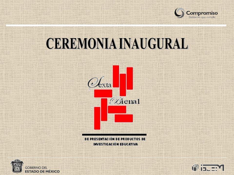 DATOS GENERALES ACTIVIDAD:Ceremonia inaugural de la Sexta Bienal de Presentación de Productos de Investigación Educativa.