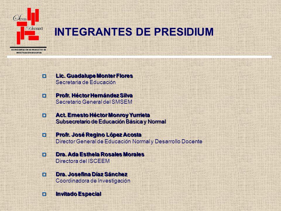 INTEGRANTES DE PRESIDIUM Lic. Guadalupe Monter Flores Lic.