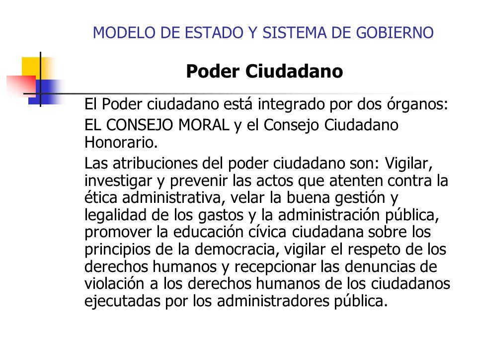 Poder Ciudadano El Poder ciudadano está integrado por dos órganos: EL CONSEJO MORAL y el Consejo Ciudadano Honorario. Las atribuciones del poder ciuda