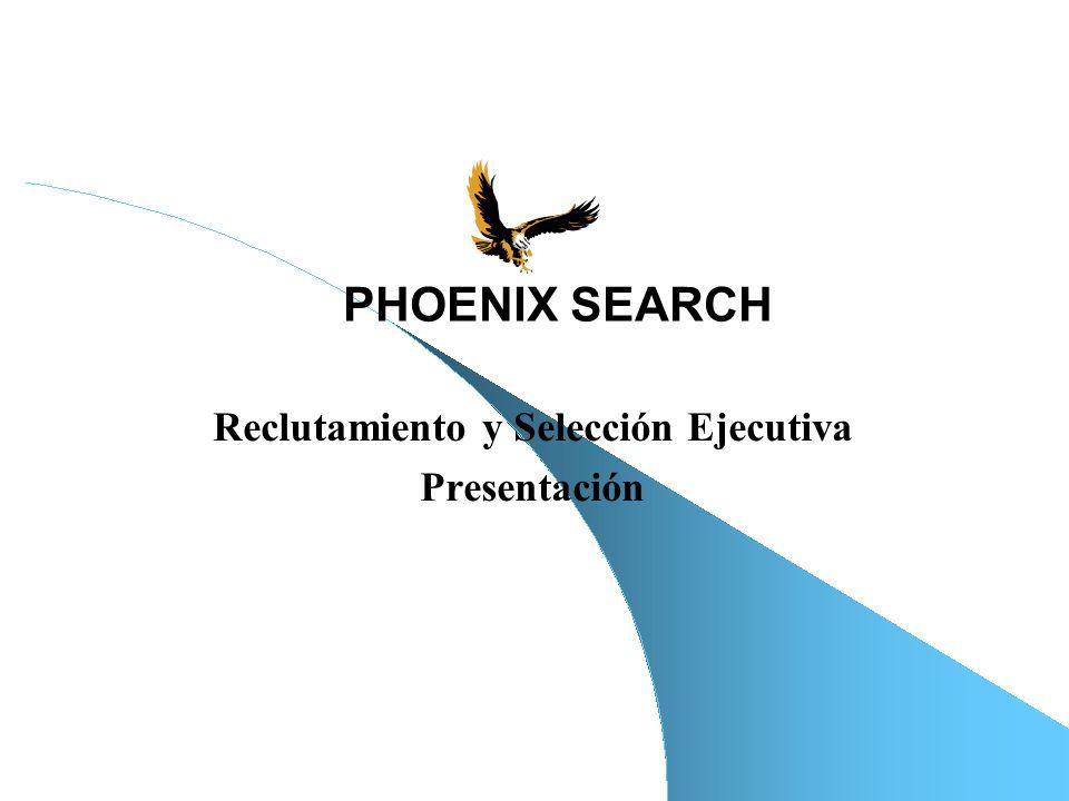 PHOENIX SEARCH Executive Search & Recruitment 12 PHOENIX SEARCH Executive Search & Recruitment Contacto: +52 (55) 5681-0877 garrote@phoenix-search.com www.phoenix-search.com