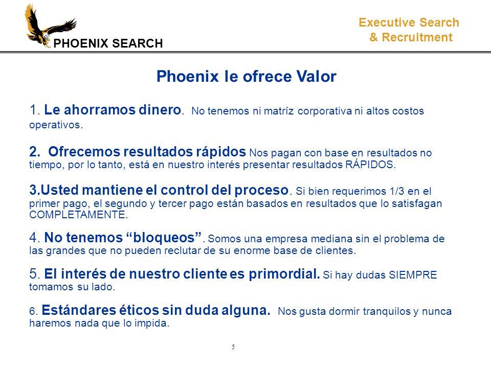 PHOENIX SEARCH Executive Search & Recruitment 5 Phoenix le ofrece Valor 1.