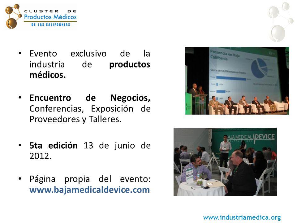 www.industriamedica.org Evento exclusivo de la industria de productos médicos. Encuentro de Negocios, Conferencias, Exposición de Proveedores y Taller