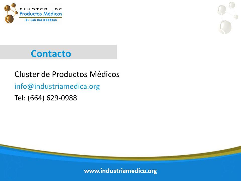 www.industriamedica.org Contacto Cluster de Productos Médicos info@industriamedica.org Tel: (664) 629-0988 www.industriamedica.org