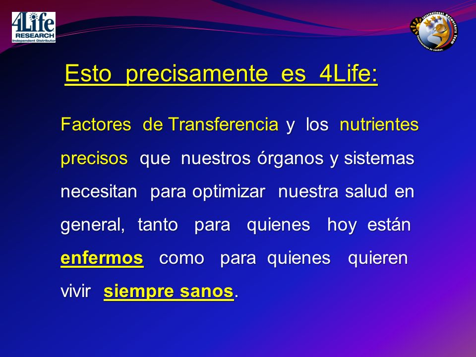 Factores de Transferencia y los nutrientes precisos que nuestros órganos y sistemas necesitan para optimizar nuestra salud en general, tanto para quie