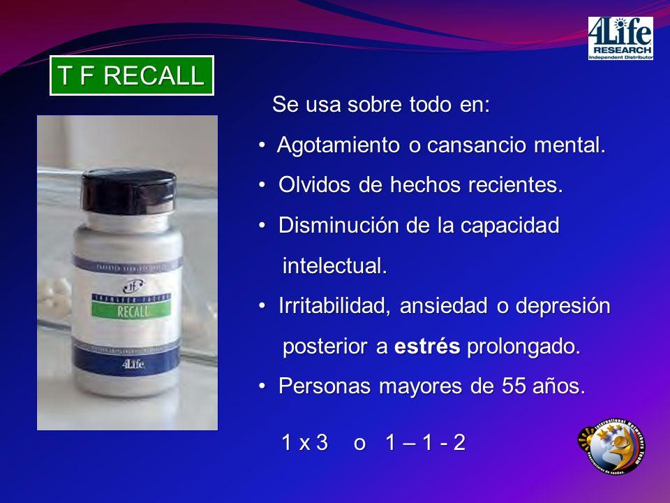 T F RECALL Se usa sobre todo en: Se usa sobre todo en: Agotamiento o cansancio mental. Agotamiento o cansancio mental. Olvidos de hechos recientes. Ol