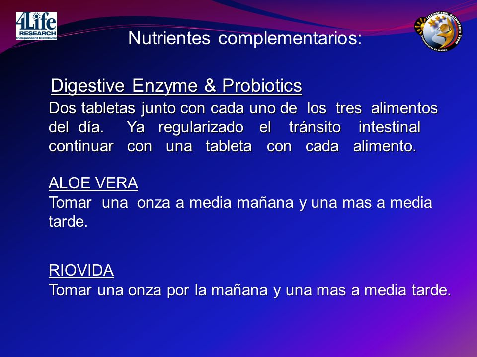 Digestive Enzyme & Probiotics Dos tabletas junto con cada uno de los tres alimentos del día. Ya regularizado el tránsito intestinal continuar con una