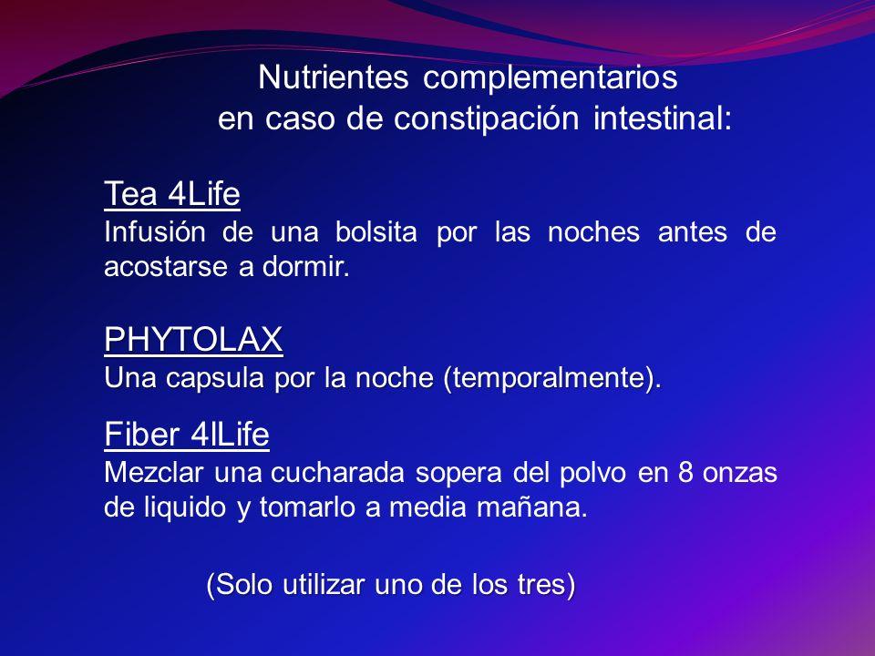 Nutrientes complementarios en caso de constipación intestinal: Tea 4Life Infusión de una bolsita por las noches antes de acostarse a dormir. PHYTOLAX