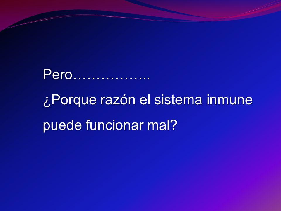 2.Todas las enfermedades del sistema Inmune a) Infecciones de todos tipos.