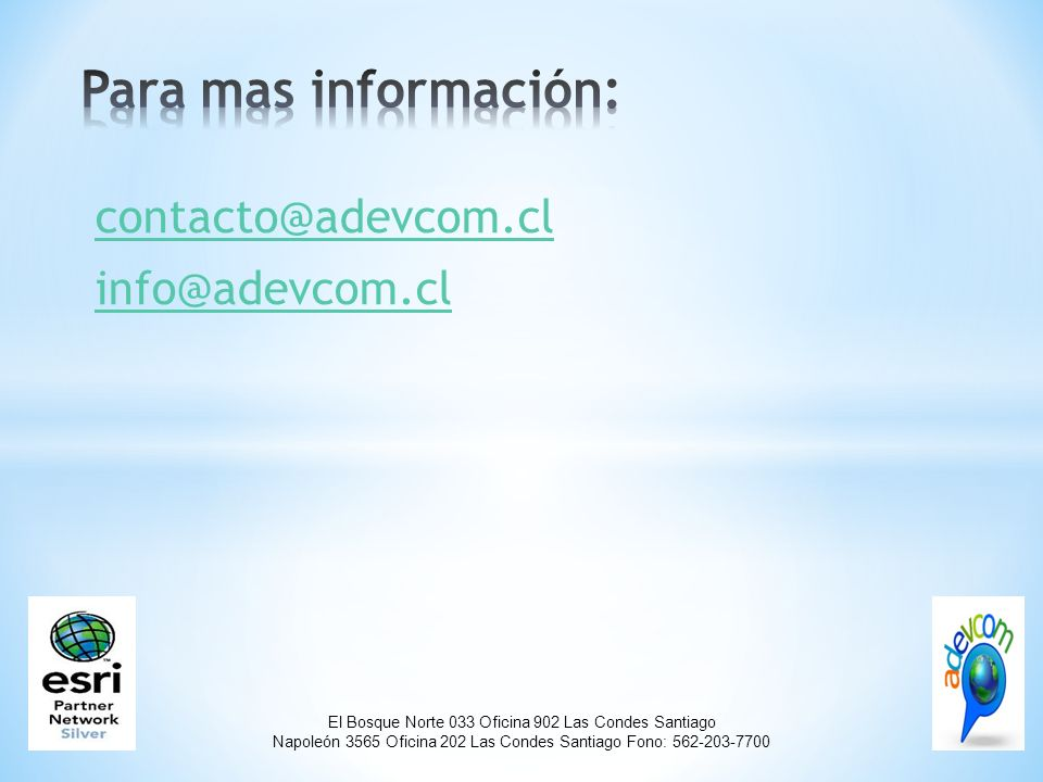 El Bosque Norte 033 Oficina 902 Las Condes Santiago Napoleón 3565 Oficina 202 Las Condes Santiago Fono: 562-203-7700 contacto@adevcom.cl info@adevcom.cl
