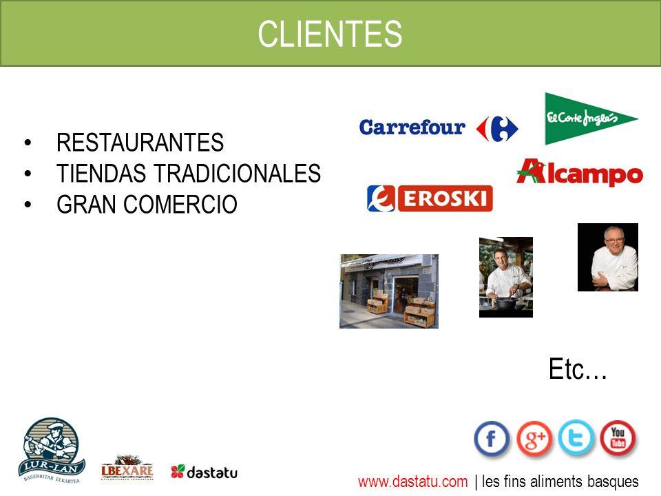 www.dastatu.com | les fins aliments basques CLIENTES RESTAURANTES TIENDAS TRADICIONALES GRAN COMERCIO Etc…