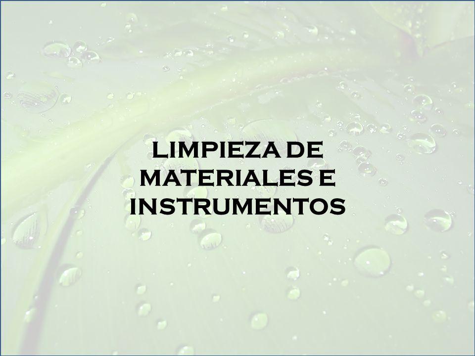 LIMPIEZA DE MATERIALES E INSTRUMENTOS