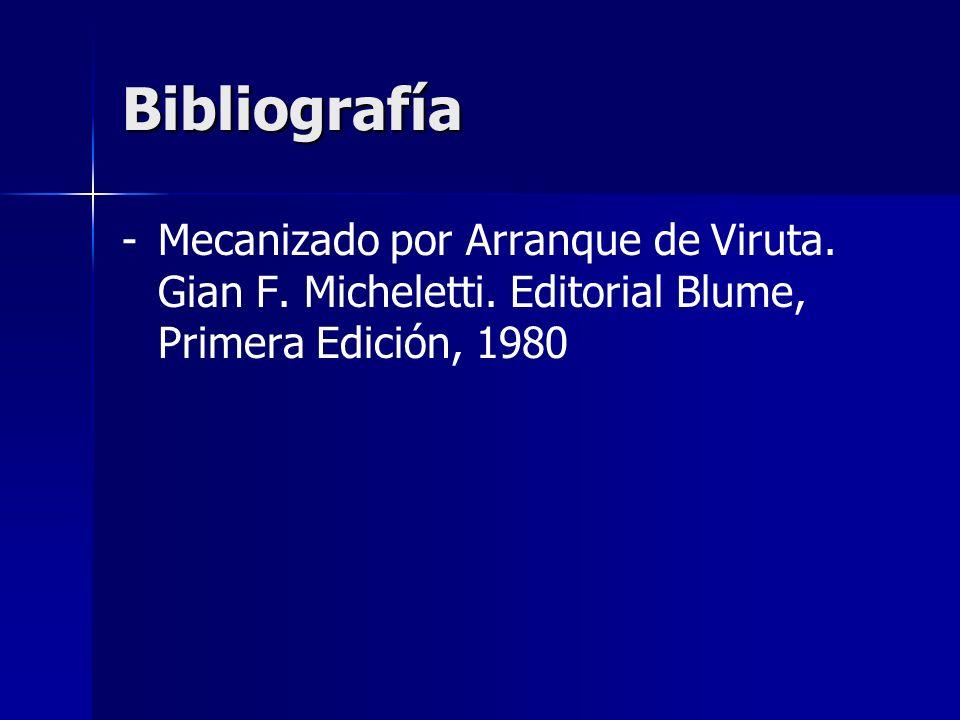 Bibliografía - -Mecanizado por Arranque de Viruta.