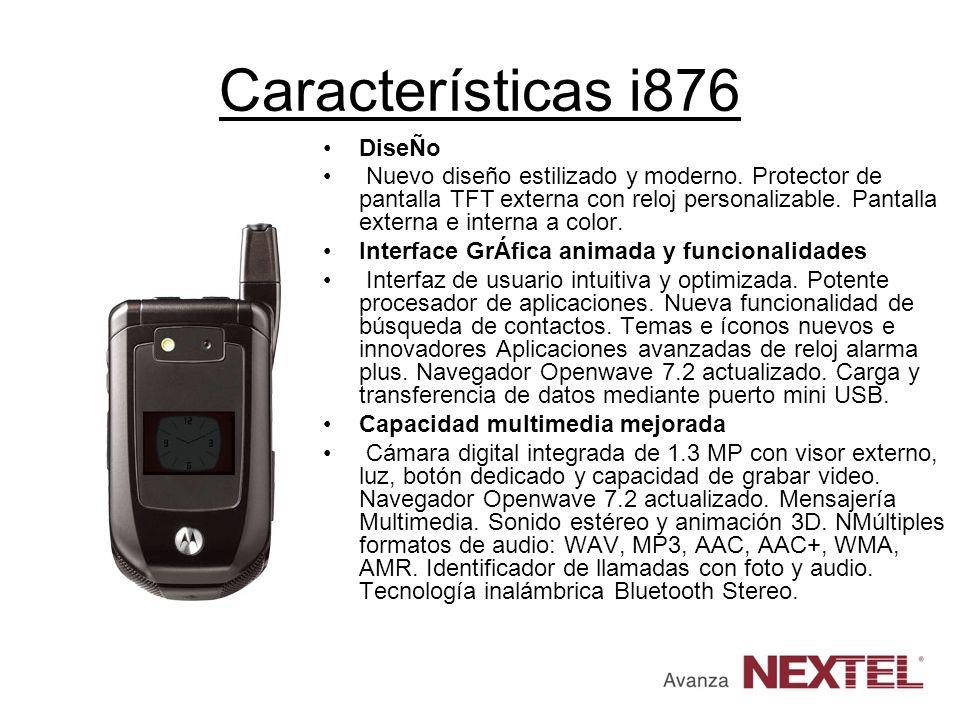 Características i876 DiseÑo Nuevo diseño estilizado y moderno. Protector de pantalla TFT externa con reloj personalizable. Pantalla externa e interna